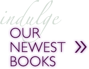 Indulge Our Newest Books